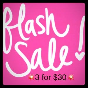 💥3 for $30 FLASH SALE!!!!💥
